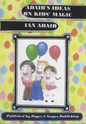 ADAIR'S IDEAS ON KIDS' MAGIC