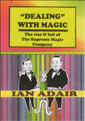 DEALING WITH MAGIC – The Rise & Fall of the Supreme Magic Company